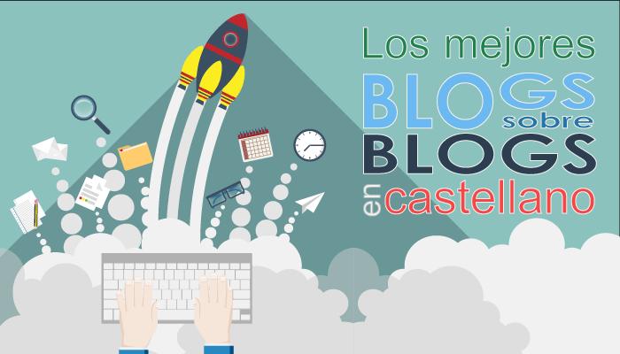 mejores-blogs-sobre-blogs-en-castellano