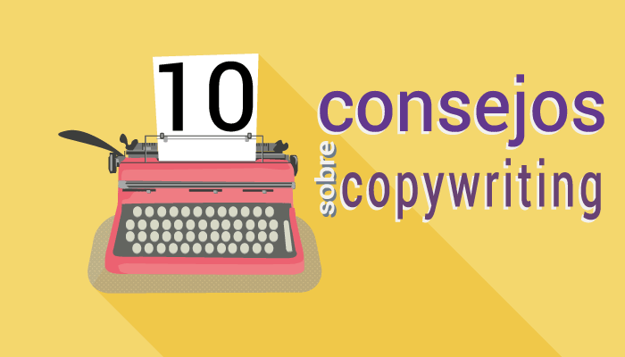 10 Consejos para dominar el copywriting. Be copywriter my friend