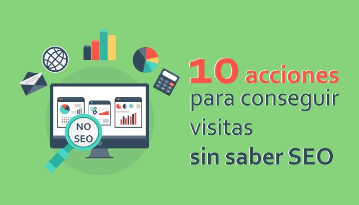 10 Formas de Conseguir Visitas WEB sin SEO. COMPROBADO