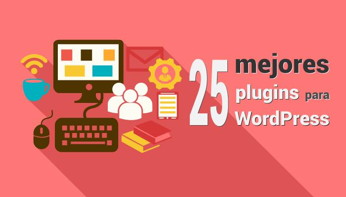 Los 25 Mejores Plugins para WordPress GRATIS