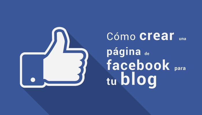 Como crear una página de facebook para tu blog