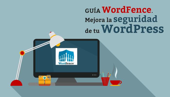 Wordfence Security Plugin. Mejora la seguridad en WordPress