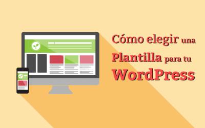 Cómo elegir las Mejores Plantillas WordPress para tu WEB