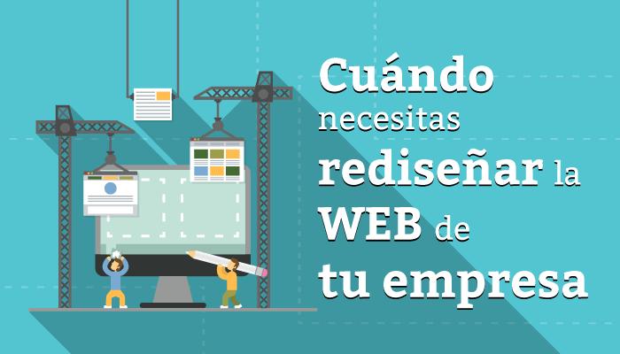 Cuándo necesitas rediseñar la web de tu empresa