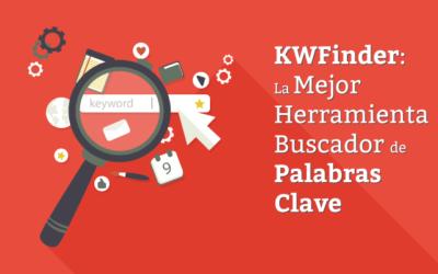 KWFinder: La Mejor Herramienta de Palabras Clave
